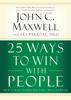 John C. Maxwell - 25 Ways to Win with People (Abridged)  artwork