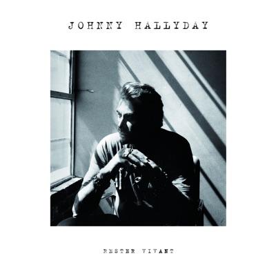 Rester vivant (Deluxe Version) - Johnny Hallyday