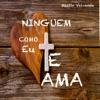 Ninguém Te Ama Como Eu (feat. Guilherme De Sá) - Single
