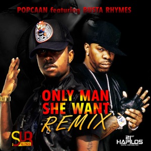 Popcaan - Only Man She Want (Radio Version) [feat. Busta Rhymes]