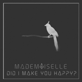 Did I Make You Happy?