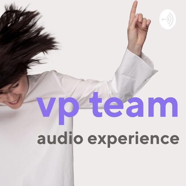 VP Team Audio Experience