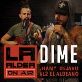 Dime (Live) - Al2 El Aldeano & Jhamy Deja-Vu