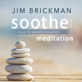 Soothe, Vol. 3: Meditation  Music For Peaceful Relaxation-Jim Brickman