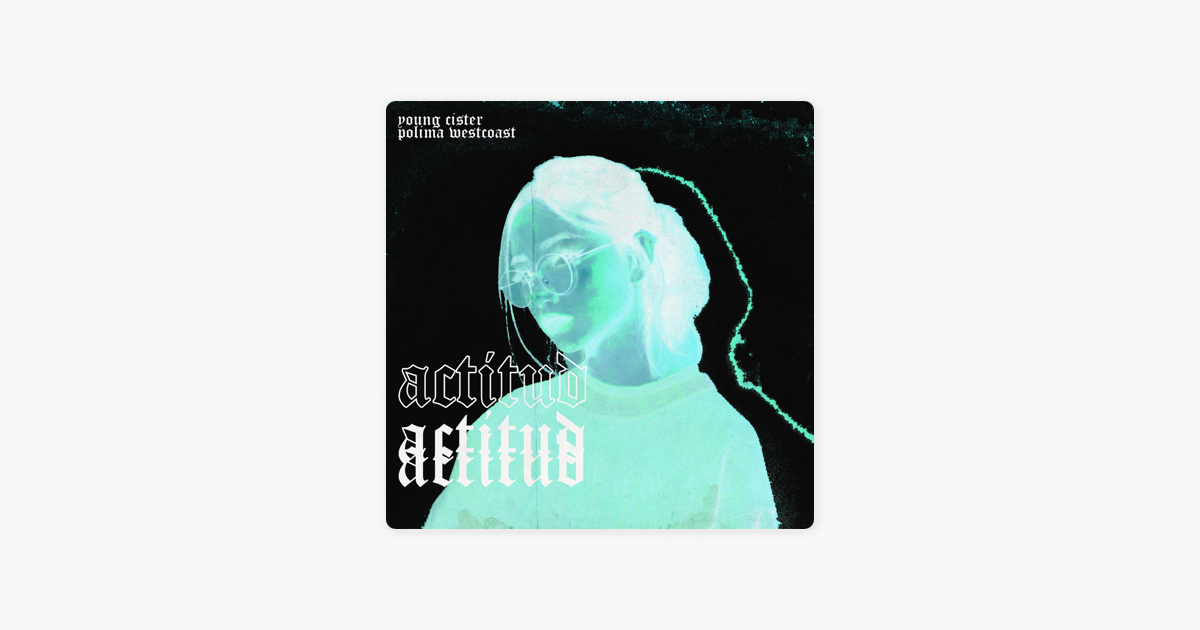Actitud (feat  Polima WestCoast) - Single by Young Cister