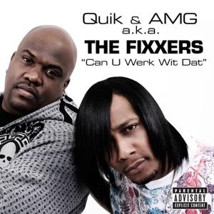 Quik & AMG aka The Fixxers - Can U Werk Wit Dat