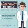 AudioLearn Medical Content Team - Emergency Medicine: Medical School Crash Course (Unabridged)  artwork