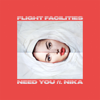 Flight Facilities - Need You (feat. NÏKA) artwork