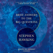 Brief Answers to the Big Questions (Unabridged)