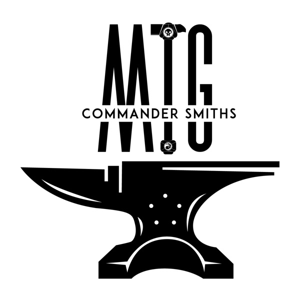 MTG Commander Smiths Podcast – Podcast – Podtail