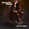 Danielle Nicole - Cry No More  artwork