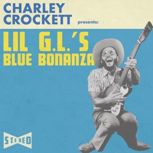Charley Crockett - Good Time Charley's Got the Blues