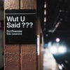 WUT U SAID? (feat. Casanova) - Single, DJ Premier