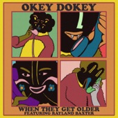 Okey Dokey feat. Rayland Baxter - When They Get Older