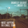 What Happens in a Small Town - Brantley Gilbert & Lindsay Ell mp3