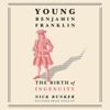 Nick Bunker - Young Benjamin Franklin: The Birth of Ingenuity (Unabridged)  artwork
