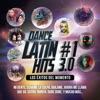 Dance Latin #1 Hits 3.0 (Los Éxitos Del Momento)