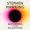 Stephen Hawking & Professor Kip Thorne - foreword - Brief Answers to the Big Questions (Unabridged) portada