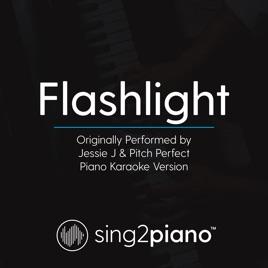 Flashlight (Originally Performed by Jessie J & Pitch Perfect) [Piano  Karaoke Version] - Single by Sing2Piano