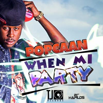 When Mi Party - EP - Popcaan