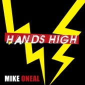 Mike Oneal - Hands High