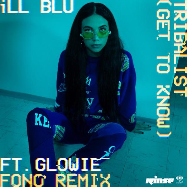 Tribalist (Get To Know) [feat. Glowie] [Fono Remix] - Single