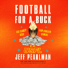 Jeff Pearlman - Football for a Buck: The Crazy Rise and Crazier Demise of the USFL  artwork