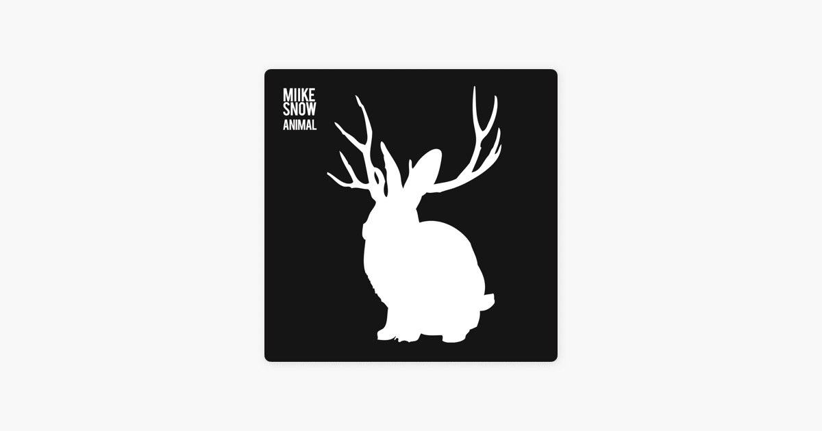 Animal Ep By Miike Snow On Apple Music