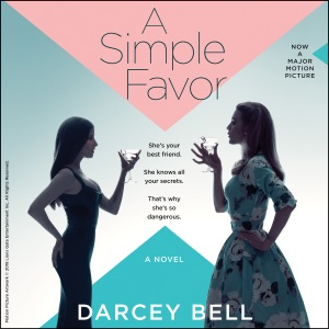 A Simple Favor: A Novel (Unabridged) - Darcey Bell audiobook, mp3