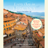 Frances Mayes - Every Day in Tuscany: Seasons of an Italian Life (Unabridged)  artwork
