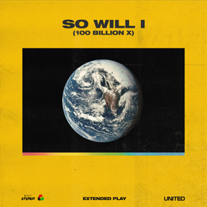 Hillsong UNITED - So Will I (100 Billion X) [Baxter House III]