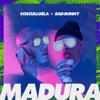 Madura (feat. Bad Bunny) - Cosculluela