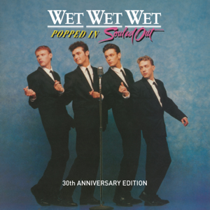 Wet Wet Wet - Popped In Souled Out (30th Anniversary Edition)