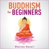 Buddhism for Beginners Without Beliefs: Plain and Simple Guide to Buddhist Teachings, Zen Philosophy and Mindfulness Meditation (Unabridged) AudioBook Download