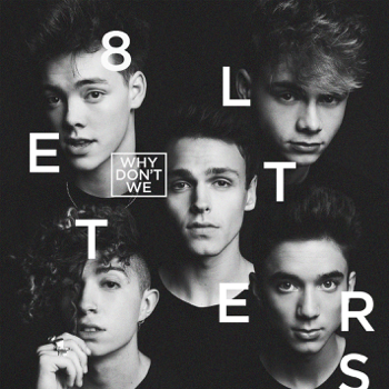 8 Letters Why Don't We album songs, reviews, credits