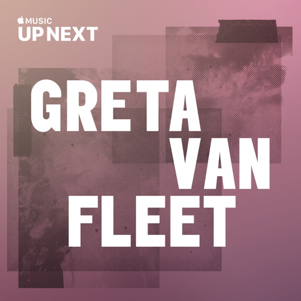 Up Next Session: Greta Van Fleet album image