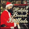 Holiday Beard Ballads Vol 1
