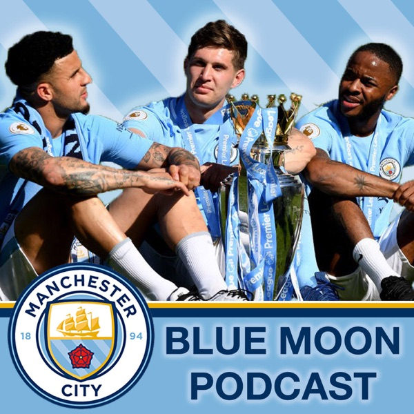 Blue Moon Podcast - A Manchester City Show