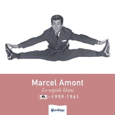 Heritage : Marcel Amont - Le rapide blanc (1959-1961) - Marcel Amont