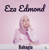 Download Lagu MP3 Eza Edmond - Bahagia