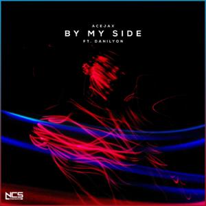 Acejax - By My Side feat. Danilyon