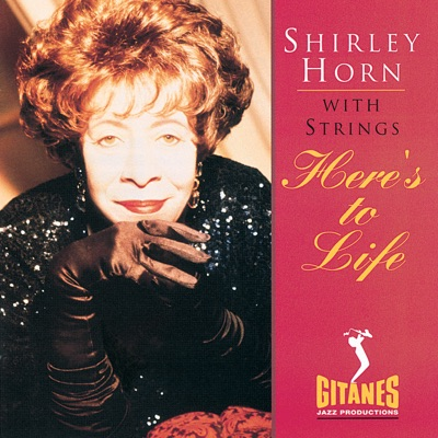 Here's To Life - Shirley Horn