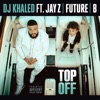 Top Off (feat. JAY Z, Future & Beyoncé) by DJキャレド