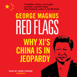 Red Flags: Why Xi's China Is in Jeopardy (Unabridged) audiobook