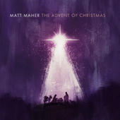 The Advent Of Christmas-Matt Maher