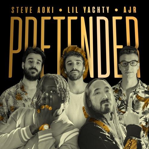 Steve Aoki - Pretender (feat. Lil Yachty & AJR) - Single