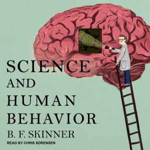 Science and Human Behavior (Unabridged) - B. F. Skinner audiobook, mp3