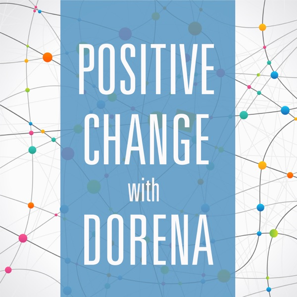 Positive Change with Dorena