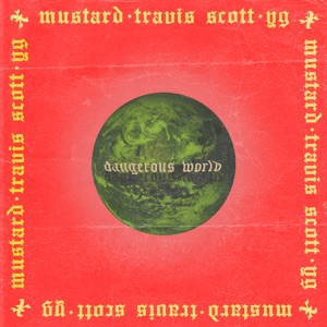Dangerous World (feat. Travis Scott & YG) - Single Mp3 Download
