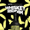 Whiskey Riddim (Extended Version)